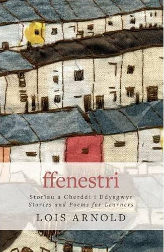 Cover of the book Ffenestri by Lois Arnold